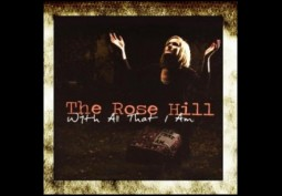 Album Review: The Rose Hill – With All That I Am