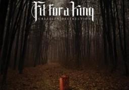 Album Review: Fit For A King- Creation | Destruction