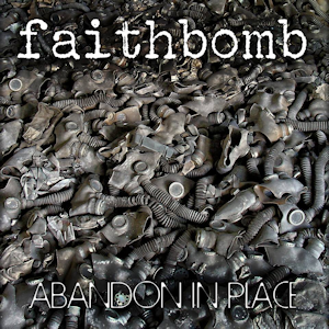 Faithbomb_AbandonInPlace