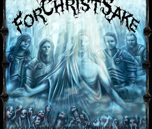 Album Review: ForChristSake- Apocalyptic Visions of Divine Terror