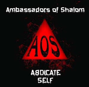 AmbassadorsOfShalom_AbdicateSelf_Cover