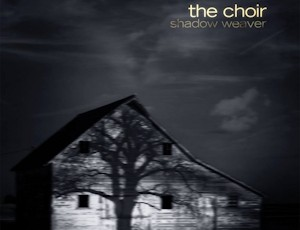 Album Review: The Choir- Shadow Weaver