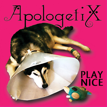 ApologetiX - Play Nice