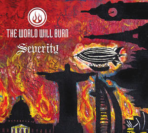 The World Will Burn - Severity