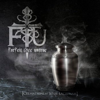 Forfeit Thee Untrue: Cremationem Jesus Lacrimam | Album Review