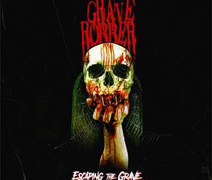 Album Review | Grave Robber: Escaping the Grave