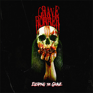 Album Review - Grave Robber - Escaping the Grave